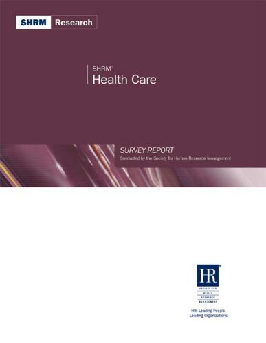 SHRM Health Care Survey Report (Paperback): Society for Human Resource Management