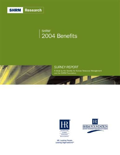 9781586440589: SHRM Benefits Survey Report-2004: A Study by the Society for Human Resource Management and the SHRM Foundation (SHRM Surveys series)