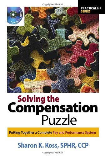 9781586440923: Solving the Compensation Puzzle: Putting Together a Complete Pay and Performance System (Practical Hr Series)