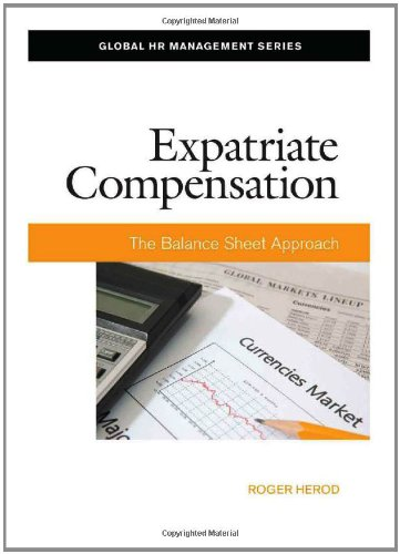 Expatriate Compensation: The Balance Sheet Approach (Paperback): Roger Herod