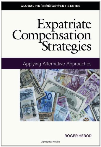 9781586441241: Expatriate Compensation Strategies: Applying Alternative Approaches (Global HR Management)