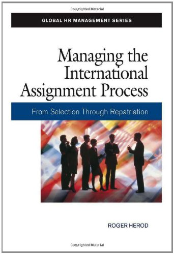 9781586441500: Managing the International Assignment Process: From Selection Through Repatriation (Global HR Management Series)