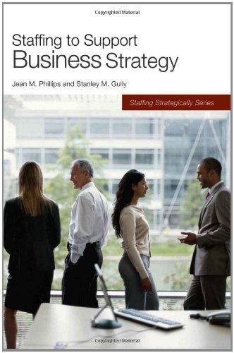9781586441616: Staffing to Support Business Strategy (Staffing Strategically)