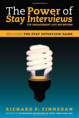 The Power of Stay Interviews for Engagement and Retention: Finnegan, Richard P.