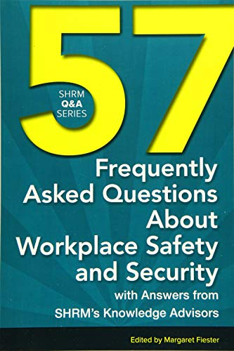 57 Frequently Asked Questions About Workplace Safety and Security: Fiester, Margaret
