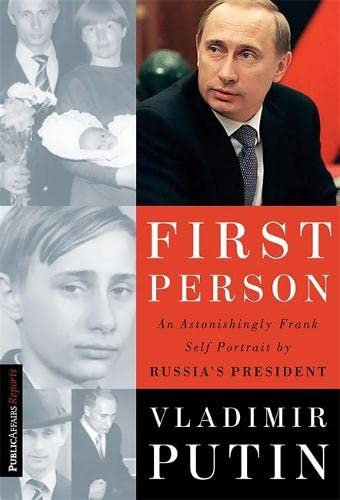 First Person: An Astonishingly Frank Self-portrait by Russia's President Vladimir Putin (...