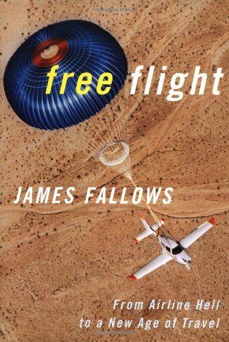 9781586480400: Free Flight: From Airline Hell to a New Age of Travel