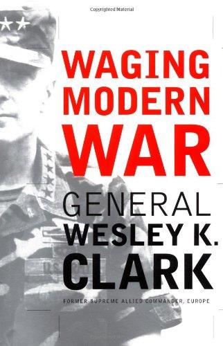 Waging Modern War (SIGNED!!!): Clark, Wesley K.