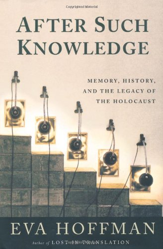9781586480462: After Such Knowledge: Memory, History, and the Legacy of the Holocaust