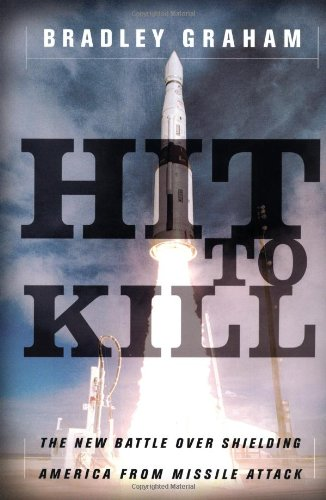 9781586480868: Hit to Kill: The New Battle Over Shielding America from Missile Attack