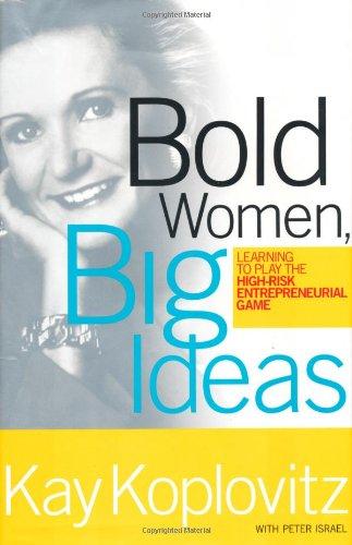 Bold Women, Big Ideas: Learning To Play: Koplovitz, Kay, Israel,