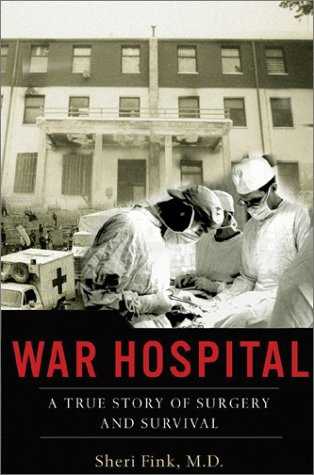 9781586481131: War Hospital: A True Story Of Surgery And Survival