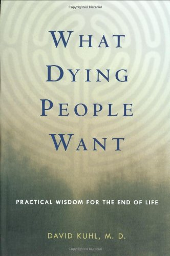 9781586481193: What Dying People Want: Practical Wisdom for the End of Life