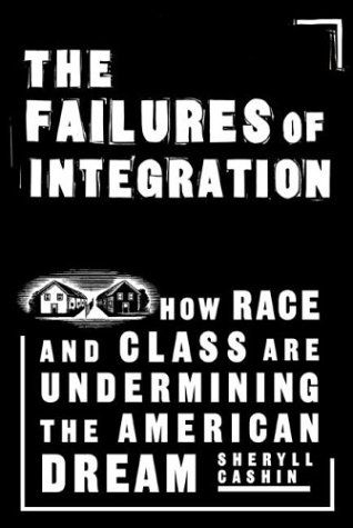 The Failures of Integration (Signed First Edition): Sheryll Cashin