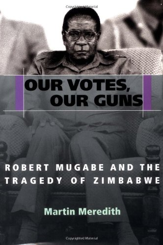 9781586481285: Our Votes, Our Guns: Robert Mugabe and the Tragedy of Zimbabwe