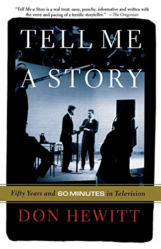 Tell Me a Story : Fifty Years: Don Hewitt; Kim