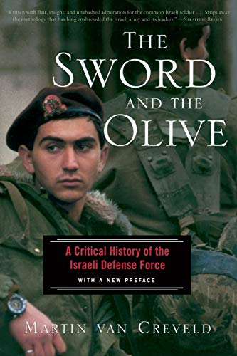 9781586481551: The Sword And The Olive: A Critical History of the Israeli Defense Force