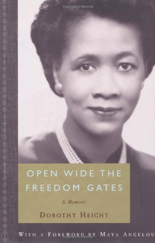 Open Wide the Gates of Freedom / a Memoir: Height, Dorothy