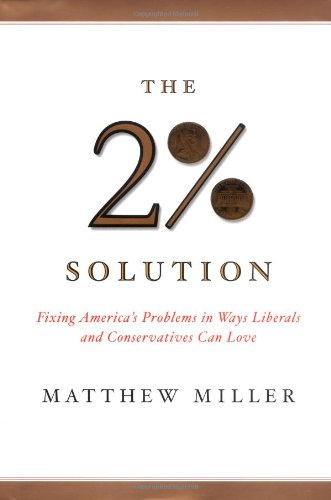 The Two Percent Solution: Fixing America's Problems in Ways Liberals and Conservatives Can ...