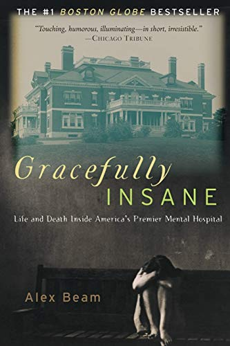 GRACEFULLY INSANE : THE RISE AND FALL OF