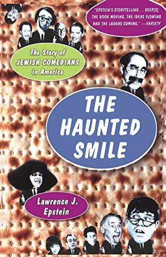9781586481629: The Haunted Smile: The Story Of Jewish Comedians In America