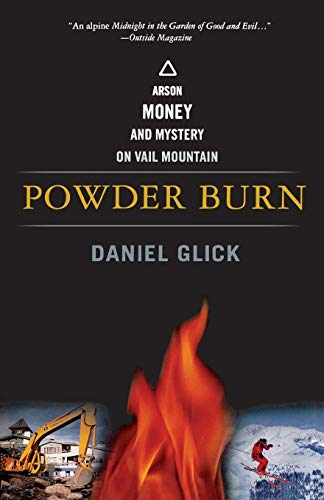 9781586481643: Powder Burn: Arson, Money, and Mystery On Vail Mountain