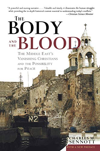 9781586481650: The Body and the Blood: The Middle East's Vanishing Christians and the Possibility for Peace