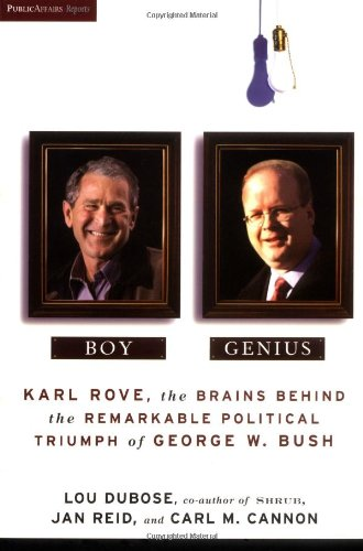 Boy Genius: Karl Rove, the Brains Behind: Dubose, Lou; Reid,