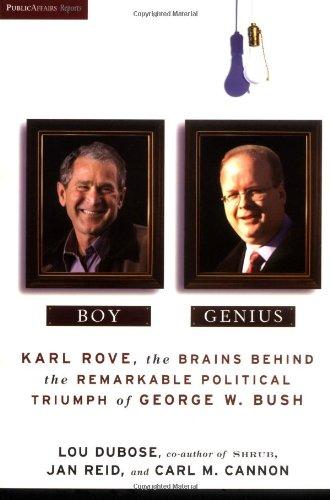 9781586481926: Boy Genius: Karl Rove, the Brains Behind the Remarkable Political Triumph of George W. Bush
