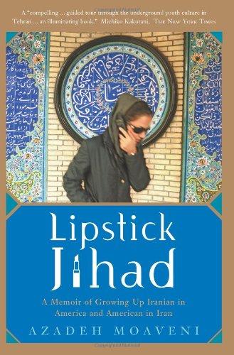9781586481933: Lipstick Jihad: A Memoir of Growing Up Iranian in America and American in Iran
