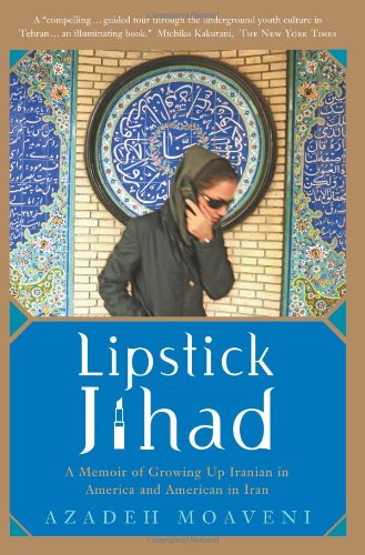 LIPSTICK JIHAD (SIGNED) A Memoir of Growing Up Iranian in America and American in Iran