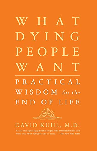 9781586481971: What Dying People Want: Practical Wisdom For The End Of Life