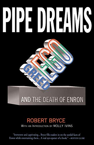 9781586482015: Pipe Dreams: Greed, Ego, and the Death of Enron