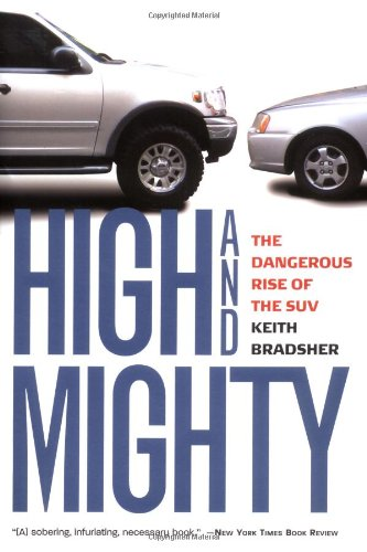 High and Mighty: The Dangerous Rise of the SUV (1586482033) by Bradsher, Keith