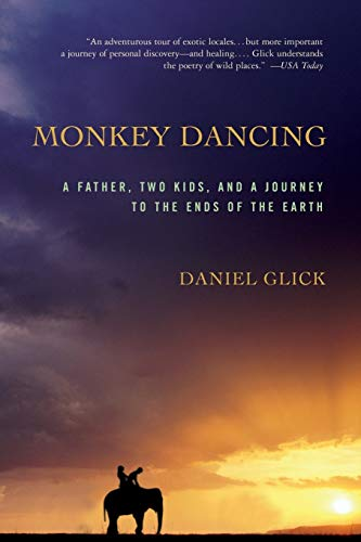 9781586482374: Monkey Dancing: A Father, Two Kids, And A Journey To The Ends Of The Earth