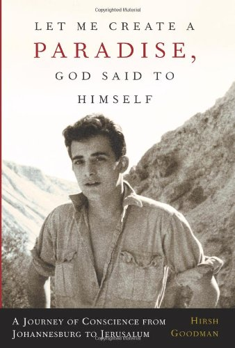 9781586482435: Let Me Create A Paradise, God Said To Himself: A Journey Of Conscience From Johannesburg To Jerusalem