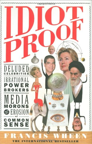 9781586482473: Idiot Proof: A Short History Of Modern Delusions