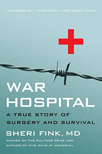 9781586482671: War Hospital: A True Story Of Surgery And Survival