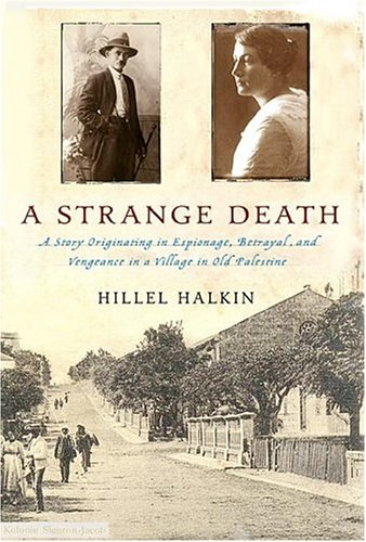 9781586482718: A Strange Death: A Story Originating in Espionage, Betrayal, and Vengeance in a Village in Old Palestine