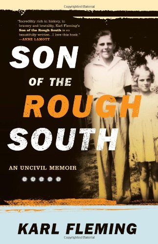 Son Of The Rough South, an Uncivil Memoir (