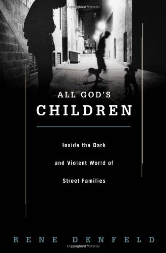 9781586483098: All God's Children: Inside the Dark and Violent World of Street Families
