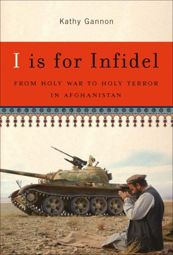9781586483128: I is for Infidel: From Holy War to Holy Terror in Afghanistan
