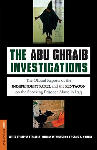 The Abu Ghraib Investigations: The Official Independent: Strasser, Steven