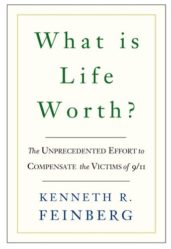 9781586483234: What Is Life Worth?: The Inside Story of the 9/11 Fund and Its Effort to Compensate the Victims of September 11th