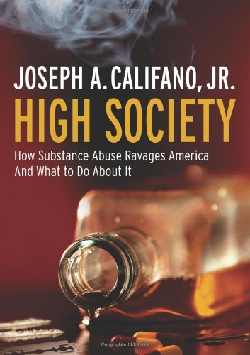 9781586483357: High Society: How Substance Abuse Ravages America and What to Do About It
