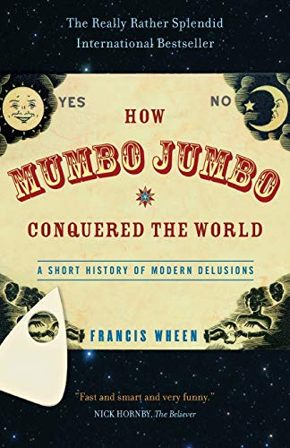 9781586483487: How Mumbo-Jumbo Conquered the World: A Short History of Modern Delusions