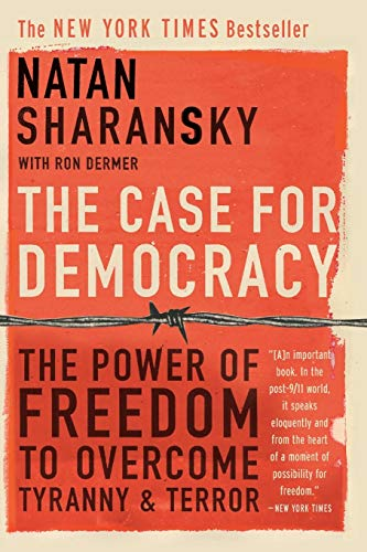9781586483548: The Case For Democracy: The Power Of Freedom to Overcome Tyranny And Terror