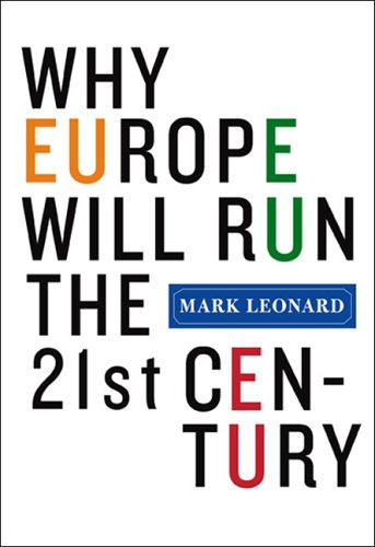 9781586483647: Why Europe Will Run the 21st Century