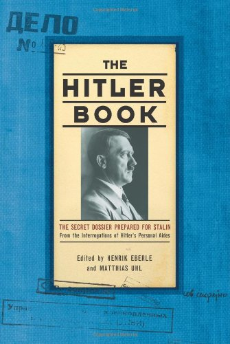 9781586483661: The Hitler Book: The Secret Dossier Prepared for Stalin from the Interrogations of Hitler's Personal Aides