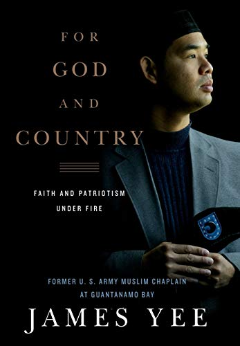 For God and Country : Faith and Patriotism under Fire: Yee, James